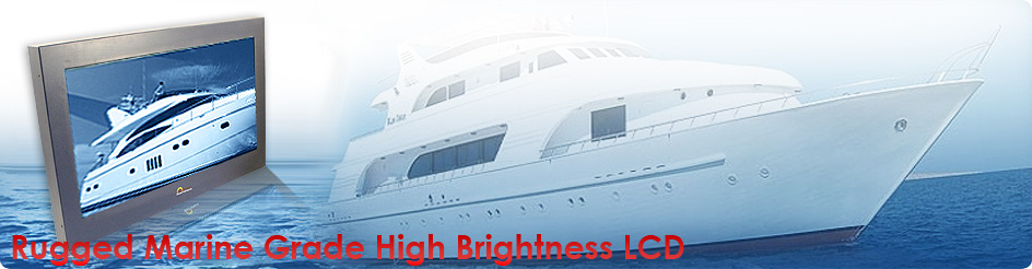 Rugged marine grade high Brightness LCD