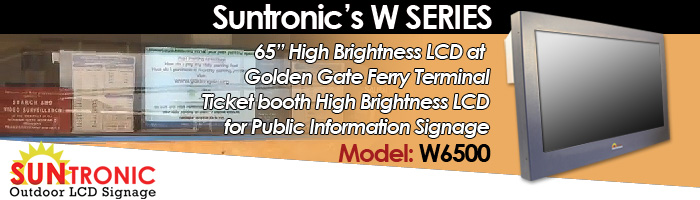 Golden Gate Ferry Terminal, Ticket booth High Brightness LCD for Public Information Signage (Model: W6500)